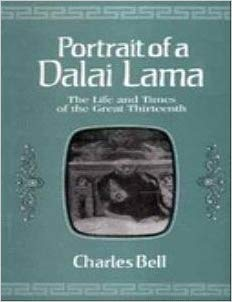 Portrait Of A Dalai Lama: The Life And Times Of The Great Thirteenth
