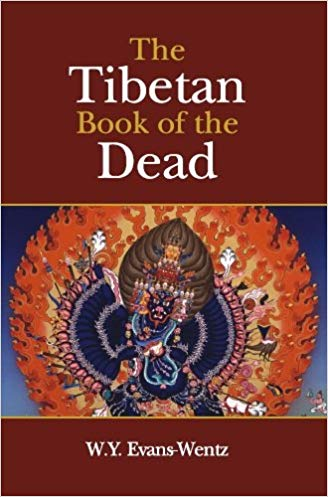 The Tibetan Book of the Dead or The After-Death Experiences on the Bardo Plane, according to Lama Kazi Dawa-Samdup�s English Rendering