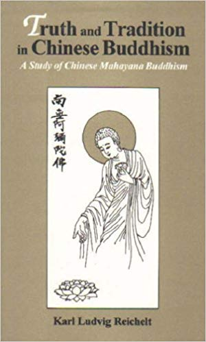 Truth And Tradition In Chinese Buddhism:  A Study Of Chinese Mahayana Buddhism
