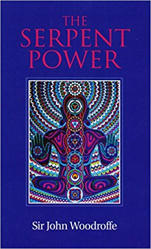 The Serpent Power: Being the Sat-cakra-nirupana and Paduka-pancaka (Two Works on Laya-yoga, translated from the Sanskrit, with Introduction and Commentary)