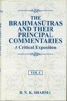The Brahmasutras And Their Principal Commentaries A Critical Exposition 3 Vols