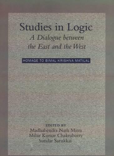 Studies in Logic A Dialogue Between The East And The West .