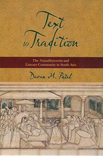 Text to Tradition: The Naisadhiyacarita and Literary Community in South Asia