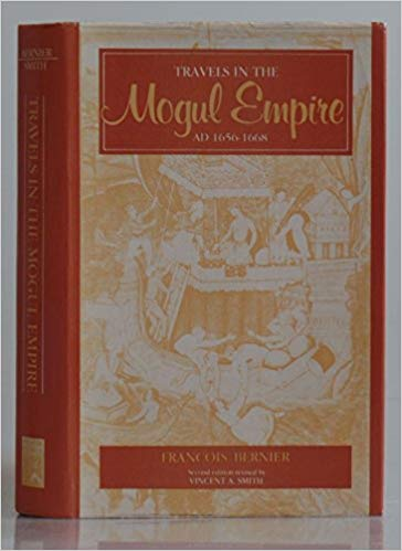 Travels in The Mogul Empire AD 1656-68