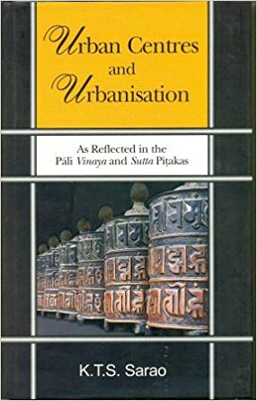 Urban Centres And Urbanisation: As Reflected In The Pali Vinaya And Sutta Pitakas, (Pb)