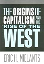 The origins of Capitalism and the Rise of the West