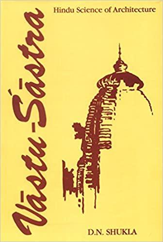 Vastu-Sastra: Hindu Science of Architecture, Vol. I