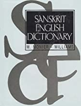 Sanskrit-English Dictionary: Etymologically and Philologically arranged with special reference to cognate Indo-European Languages