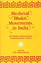 Medieval Bhakti Movements in India  Sri Caitanya Quincentenary Commemoration Volume