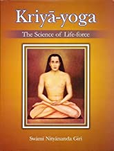 Kriya-Yoga The Science of Life-Force