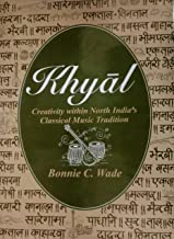 Khyal Creativity Within North India's Classical Music Tradition
