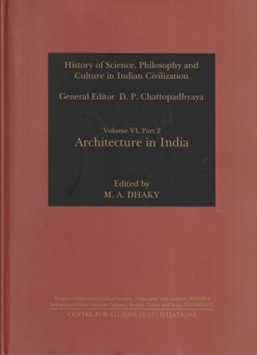 Architecture in India (History of Science, Philosophy and Culture in Indian Civilization, Vol. VI, Part 2)