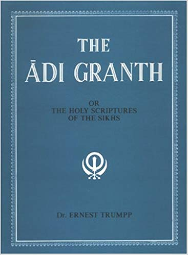 The Adi Granth: Or The Holy Scriptures Of The Sikhs;Translated From The Original Gurumukhi with introductory essays