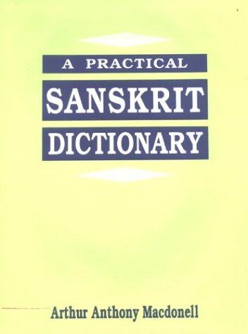 A Practical Sanskrit Dictionary: with transliteration, accentuation and etymological analysis throughout