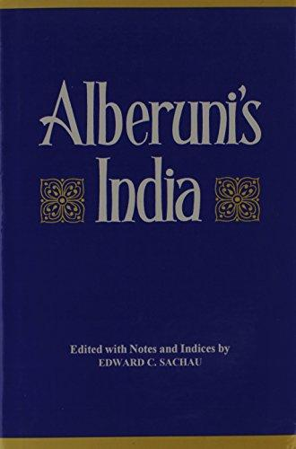Alberuni�s India: An account of the religion, philosophy, literature, geography, chronology, astronomy, customs, laws and astrology of India about AD 1030, 2 Vols (bound in one)