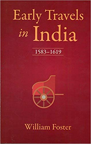 Early Travels in India: 1583�1619