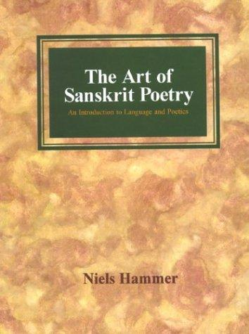 The Art Of Sanskrit Poetry: ( An Introduction To Language And Poetics )