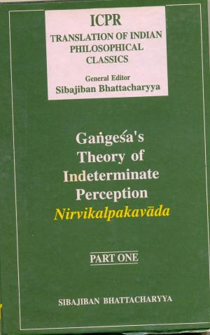 Gangesa's Theory Of Indeterminate Perception: Nirvikalpakavada, (Part.I)