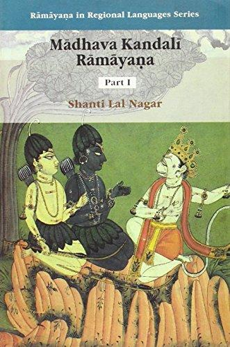 Madhava Kandali Ramayana: Composed In Assamese By Sage Madhava Kandali, The Great Son Of The Soil In The Fourteenth Century AD (Ramayana2 In Regional Languages Series,  Vol. I), 2 Parts Set