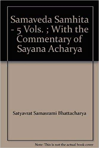 Samaveda Samhita with the commentary of Sayana Acharya, 5 Vols, (in Sanskrit)1