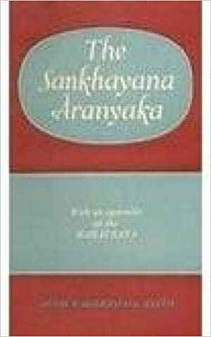 The Sankhyayana Aranyaka: with an appendix on the Mahavrata