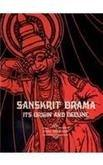Sanskrit Drama: Its Origin And Decline