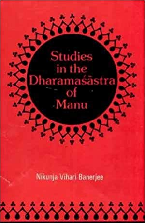 Studies In The Dharmasastra Of Manu