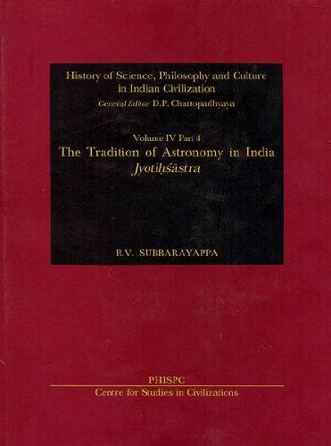 The Tradition Of Astronomy In India : Jyotihsastra, Vol. IV, Part 4 History Of Science, Philosophy And Culture In Indian Civilization,
