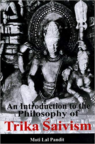 An Introdution to The Philosophy of Trika Saivism