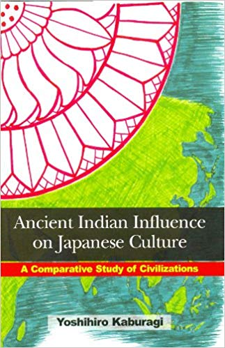 Ancient Indian Influence on Japanese Culture A Compaative Study of Civilizations