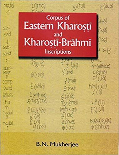 Corpus of Eastern Kharosti And Kharosti - Brahmi Inscriiptions