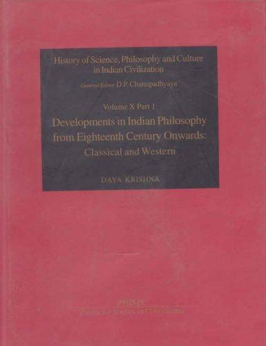 Development in Indian Philosophy From Eighteenth Century Onwards Classical And Western Vol. X part1