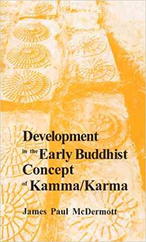 Development in The Early Buddhist Concept of Kamma /Karma