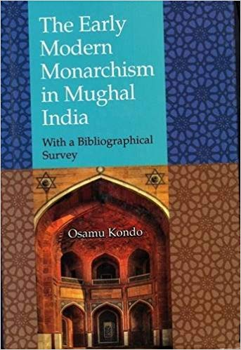 The Early Modern Monarchism in Mughal India
