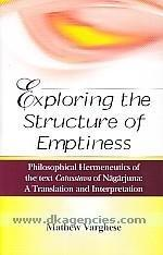 Exploring The Structure of Emptiness Philosophical Hermeneutics of The Text Catusstava of Nagarjuna