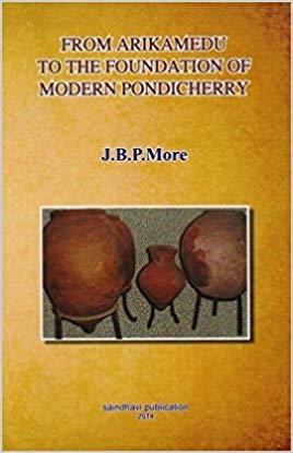 From Arikamedu to The Foundation of Modern Pondicherry