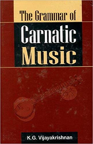 The Grammar Of Carnatic Music