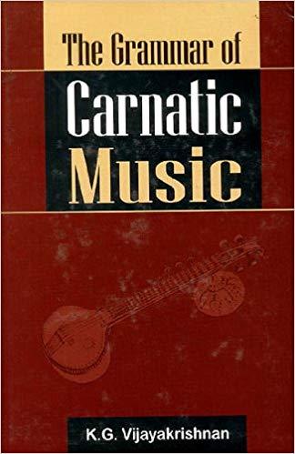 The Grammar Of Carnatic Music