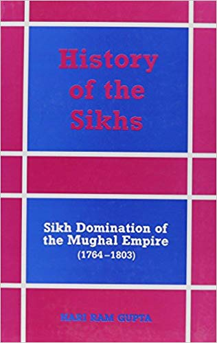 History of The Sikhs Vol. III: Sikh Domination of The Mughal Empire (1764 - 1803)