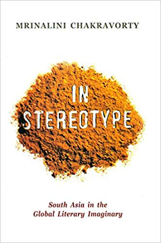 In Stereotype South Asin in The Global Literary Imaginary