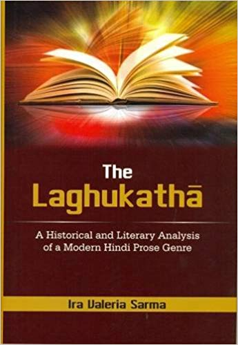 The Laghukatha A Histrorical And Literary Analysis of A Modern Hindi Prose genre