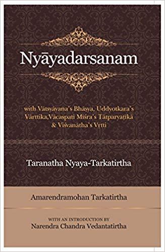 Nyayadarsanam With Vatsyayan's Bhasya, Udyotkara's Varttika, Vacaspathi Misra's Tatparyatika, And Visvanatha's vrtti.