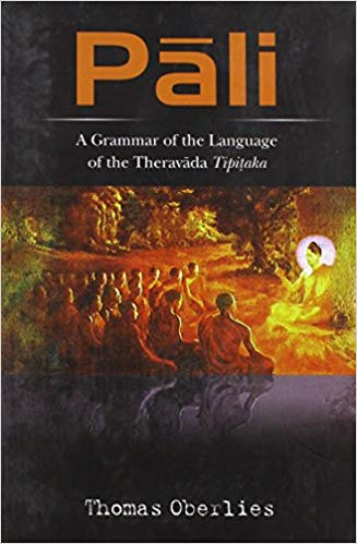 Pali: A Grammar of the Language of the Theravada Tipitaka