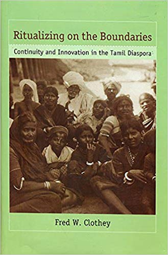Ritualizing on the Boundaries: Continuity and Innovation in the Tamil Diaspora