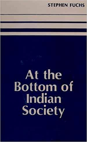 At The Bottom Of Indian Society: The Harijan And Other Low Castes