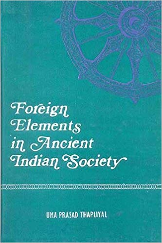 Foreign Elements In Ancient Indian Society: 2Nd Century Bc To 7Th Century Ad