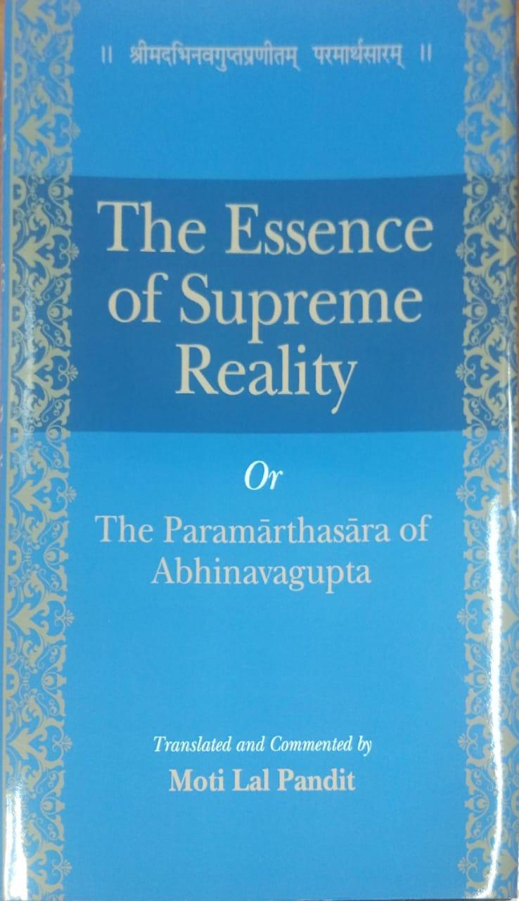 The Essence of supreme Reality Or The Parmarthasara of Abhinavagupta