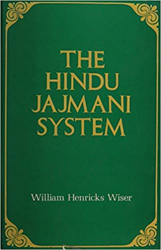 The Hindu Jajmani System: A Socio-Economic System Interrelating Members Of A Hindu Village Community In Services