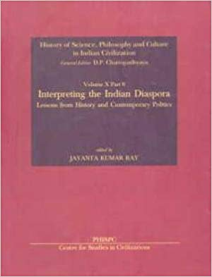 Interpreting The Indian Diaspora: Lessons From History And Contemporary Politics, Vol. X, Part 8