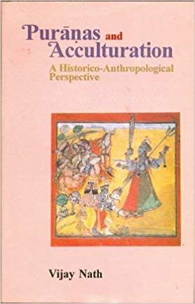 Puranas And Acculturation: A HIstoric Anthropological Perspective